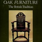 Chinnery, V. Oak Furniture, The British Tradition: A History Of Early Furniture In The British...