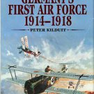 Kilduff, Peter. Germany's First Air Force, 1914-1918
