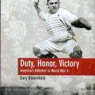 Bloomfield, Gary. Duty, Honor, Victory: America's Athletes In World War II