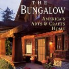 Duchscherer, Paul, and Keister, Douglas. The Bungalow: America's Arts And Crafts Home