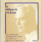 Erickson, Milton H. Life Reframing In Hypnosis: The Seminars, Workshops, And Lectures