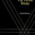 Brown, David. The Divine Trinity