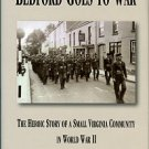 Morrison, James. Bedford Goes To War: The Heroic Story Of A Small Virginia Community In World War II