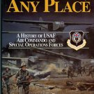 Chinnery, P. Any Time, Any Place: A History Of USAF Air Commando And Special Operations Forces