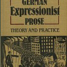 Dierick, Augustinus P. German Expressionist Prose: Theory And Practice
