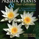 Nash, Helen. Aquatic Plants & Their Cultivation: A Complete Guide For Water Gardeners