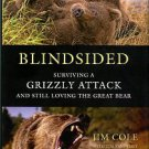Cole, Jim, and Vandehey, Tim. Blindsided: Surviving A Grizzly Attack And Still Loving The Great Bear