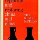 Klein, William Karl. Repairing And Restoring China And Glass: The Klein Method