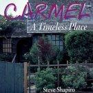 Shapiro, Steve. Carmel: A Timeless Place