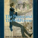 Brophy, Brigid. The Prince And The Wild Geese