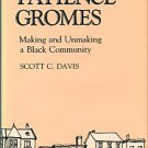 Davis, Scott C. The World Of Patience Gromes: Making And Unmaking A Black Community