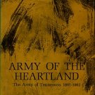 Connelly, Thomas Lawrence. Army Of The Heartland: The Army Of Tennessee, 1861-1862