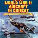 Bavousett, Glenn B. More World War II Aircraft In Combat: 47 Famous Warplanes Depicted