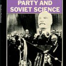 Fortescue, Stephen. The Communist Party And Soviet Science