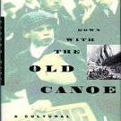 Biel, Steven. Down With The Old Canoe: A Cultural History Of The Titanic Disaster