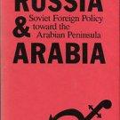 Katz, Mark N. Russia & Arabia: Soviet Foreign Policy Toward The Arabian Peninsula
