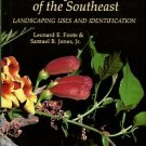 Foote, Leonard E, and Jones, Samuel B. Native Shrubs And Woody Vines Of The Southeast