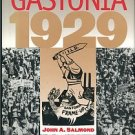 Salmond, John A. Gastonia 1929: The Story Of The Loray Mill Strike