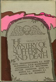 Taylor, Michael J, editor. The Mystery Of Suffering And Death