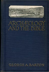 Barton, George A. Archaeology And The Bible