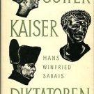 Sabais, Hans Winfried. Gotter Kaiser Diktatoren: Das Antlitz Der Macht Im Wandel Der Jahrtausende