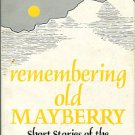 Yeatts, John H. Remembering Old Mayberry: Short Stories Of The Blue Ridge Mountains