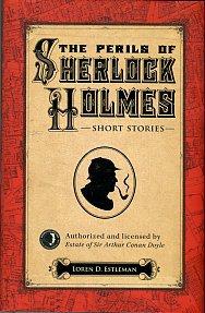 Estleman, Loren D. The Perils Of Sherlock Holmes: Short Stories