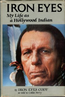 Cody, Iron Eyes, and Perry, Collin. Iron Eyes: My Life As A Hollywood Indian