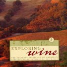 Kolpan, S. Exploring Wine: The Culinary Institute Of America's Complete Guide To Wines Of The World