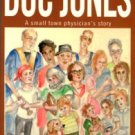 Jones, Martin E. Doc Jones: A Small Town Physician's Story