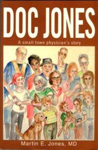 Jones, Martin E. Doc Jones: A Small Town Physician's Story