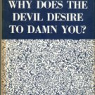 Greene, Oliver B. Why Does The Devil Desire To Damn You? And Other Sermons