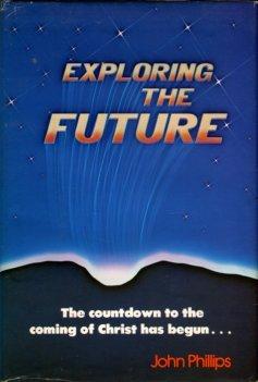 Phillips, John. Exploring The Future