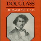 Preston, Dickson J. Young Frederick Douglass: The Maryland Years