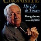 James, Doug. Walter Cronkite: His Life And Times