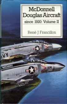 Francillon, Rene J. McDonnell Douglas Aircraft Since 1920: Volume II