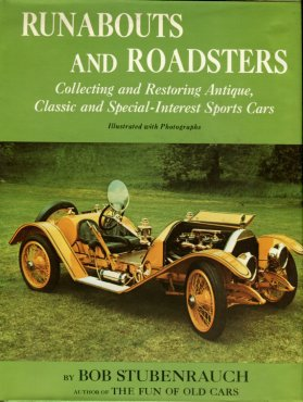 Stubenrauch, Bob. Runabouts And Roadsters: Collecting And Restoring Antique, Classic...Sports Cars