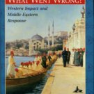 Lewis, Bernard. What Went Wrong? Western Impact And Middle Eastern Response