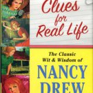 Fisher, Jennifer, compiler. Clues For Real Life: The Classic Wit & Wisdom Of Nancy Drew