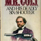 Keating, Bern. The Flamboyant Mr. Colt And His Deadly Six-Shooter