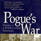 Pogue, Forrest C. Pogue's War: Diaries Of A WWII Combat Historian