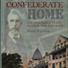 Williams, Rusty. My Old Confederate Home: A Respectable Place For Civil War Veterans