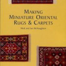 McNaughton, Meik and Ian. Making Miniature Oriental Rugs & Carpets