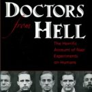 Spitz, Vivien. Doctors From Hell: The Horrific Account Of Nazi Experiments On Humans