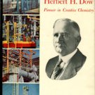 Campbell, Murray, and Hatton, Harrison. Herbert H. Dow: Pioneer In Creative Chemistry
