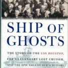 Hornfischer, James D. Ship Of Ghosts: The Story Of The USS Houston, FDR's Legendary Lost Cruiser