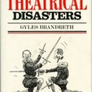 Brandreth, Gyles. Great Theatrical Disasters
