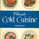 Green, Karen. Classic Cold Cuisine