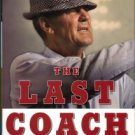 Barra, Allen. The Last Coach: A Life Of Paul Bear Bryant