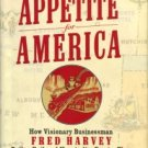Appetite For America: How Visionary Businessman Fred Harvey Built A Railroad Hospitality Empire